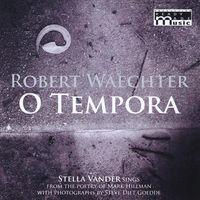 Robert Waechter - O Tempora