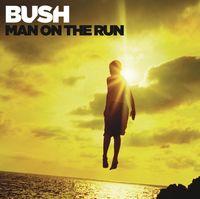 Bush - Man On The Run [Deluxe]