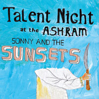 Sonny And The Sunsets - Talent Night At The Ashram [Vinyl]