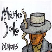 Mano Solo - Dehors [Import]