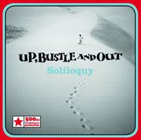 Up Bustle & Out - Soliloquy