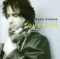 Mark Pinkus - Touching