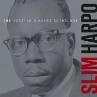 Slim Harpo - Excello Singles Anthology