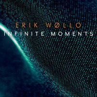 Erik Wollo - Infinite Moments