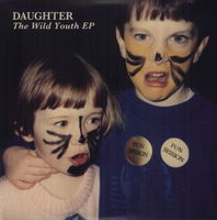 Daughter - Wild Youth (Ep)
