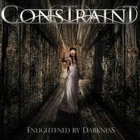 Constraint - Enlightened By Darkness (Uk)