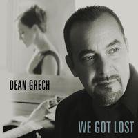 Dean Grech - We Got Lost