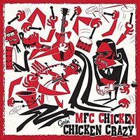 Mfc Chicken - Goin' Chicken Crazy