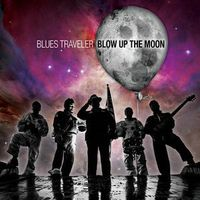 Blues Traveler - Blow Up The Moon [Import]