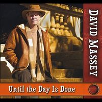 David Massey - Until the Day Is Done