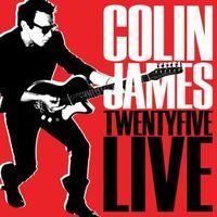Colin James - Twenty Five Live [Import]
