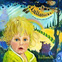 Kelli Welli - Lullabies: For Kids And The People Who Love Them