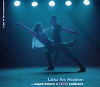Laika & The Cosmonauts - Laika Sex Machine