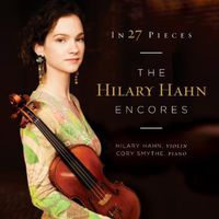 Hilary Hahn - In 27 Pieces: The Hilary Hahn Encores
