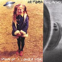 Victoria Galinsky - Spawn Of A Lower Star