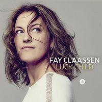 Fay Claassen - Luck Child (Uk)
