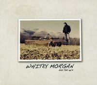 Whitey Morgan & The 78S - Whitey Morgan & The 78s