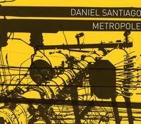 Daniel Santiago - Metropole