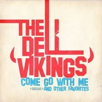The Del-Vikings - Come Go With Me & Other Favorites