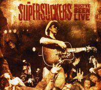 The Supersuckers - Must've Been Live