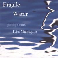 Kim Malmquist - Fragile Water
