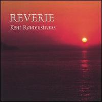 Kent Rautenstraus - Reverie