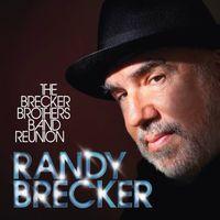 Randy Brecker - Brecker Brothers Band Reunion