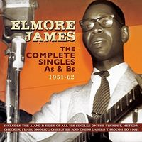 Elmore James - The Complete Singles As & Bs 1951-62