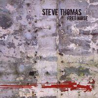 Steve Thomas - Fret Noise