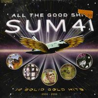 Sum 41 - All The Good Shit: 14 Solid Gold Hits (Can)