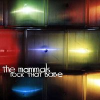 The Mammals - Rock That Babe
