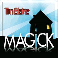 Tim Blake - Magick [Remastered] (Uk)