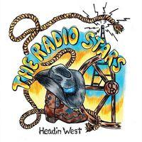 Radio Stars - Headin' West