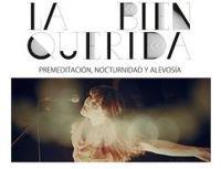 La Bien Querida - Premeditacion Nocturnidad Y Alevosma (the Movie)