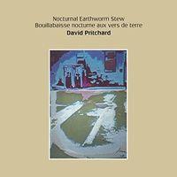 David Pritchard - Nocturnal Earthworm Stew