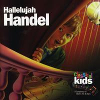 Classical Kids - Hallelujah Handel: Classical Kids