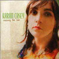 Karan Casey - Chasing The Sun [Import]