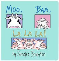 Sandra Boynton - Moo, Baa, La La La!