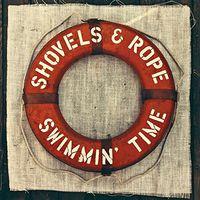 Shovels & Rope - Swimmin' Time [Vinyl]