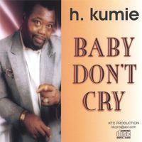 H.kumie - Baby Dont Cry