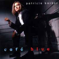 Patricia Barber - Cafe Blue [Remastered] [180 Gram]