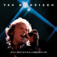 Van Morrison - ..It's Too Late To Stop Now...Volumes II, III & IV [Box Set 3CD/DVD]