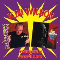 Kim Wilson - Tigerman & That's Life [Import]