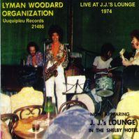 Lyman Woodard Organization - Live at J.J's Lounge: 1974