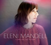 Eleni Mandell - I Can See The Future