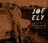 Joe Ely - The Lubbock Tapes: Full Circle