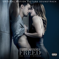 Fifty Shades Of Grey - Fifty Shades Freed [Soundtrack]