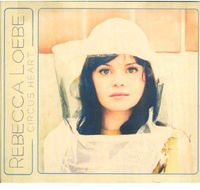 Rebecca Loebe - Circus Heart