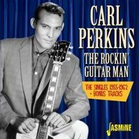 Carl Perkins - Rockin Guitar Man:Singles 1955-1962 + Bonus Tracks