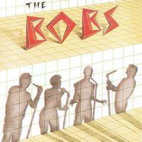 Bobs - The Bobs